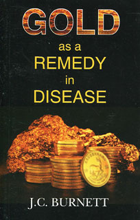 Gold as a Remedy in Disease, James Compton Burnett