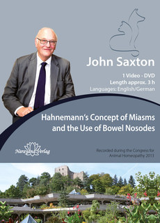 Hahnemann's Concept of Miasms and the Use of Bowel Nosodes - 1 DVD, John Saxton