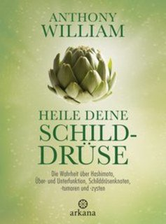 Heile deine Schilddrüse, Anthony William