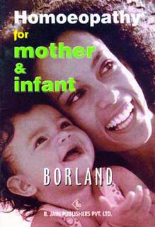 Homoeopathy for Mother & Infant, Douglas M. Borland
