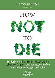 How Not To Die - E-Book, Michael Greger / Gene Stone