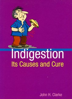 Indigestion: Its Causes and Cure, John Henry Clarke