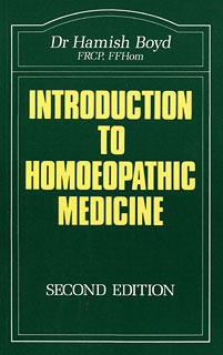 Introduction to Homoeopathic Medicine, Hamish W. Boyd