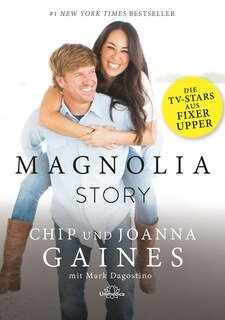 Magnolia Story, Joanna Gaines / Chip Gaines