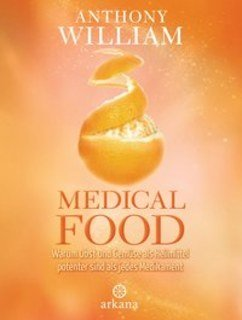 Medical Food, Anthony William