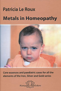 Metals in Homeopathy, Patricia Le Roux