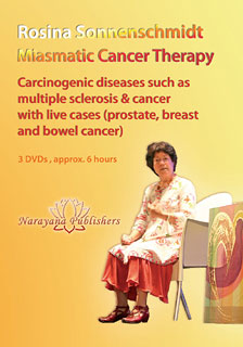 Miasmatic cancer therapy with life cases 3 DVD's (seminar 2010), Rosina Sonnenschmidt