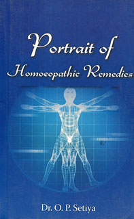 Portrait of Homoeopathic Remedies, O.P. Setiya