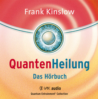 Quantenheilung - Hörbuch 3 CD's, Frank Kinslow
