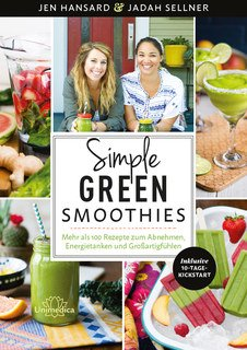 Simple Green Smoothies, Jen Hansard / Jadah Sellner