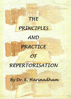 The Principles and Practice of Repertorisation, K. Harinadham
