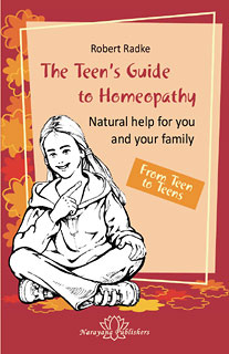 The Teen's Guide to Homeopathy, Robert Radke