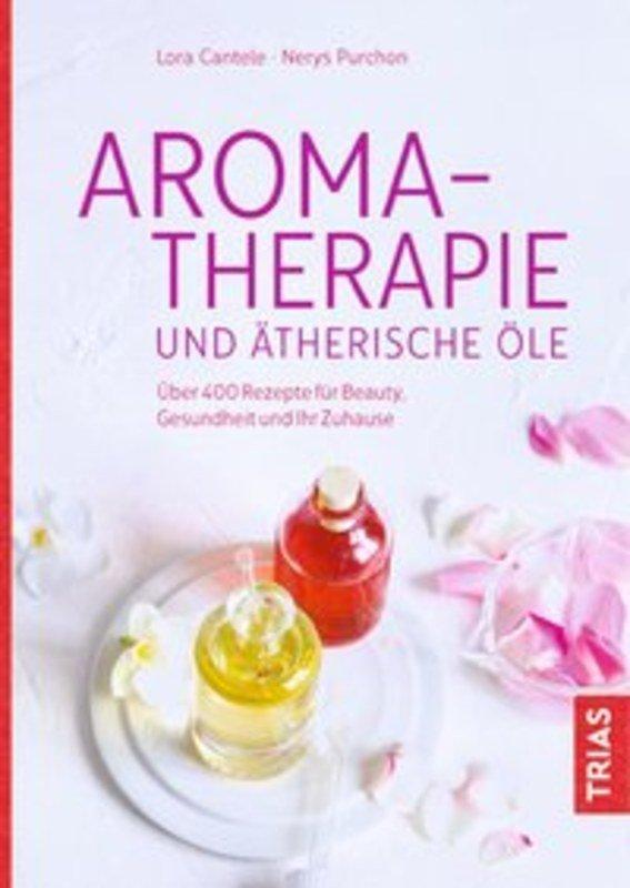 aromatherapie und therische le cantele l purchon n ber 400 rezepte f r beauty. Black Bedroom Furniture Sets. Home Design Ideas