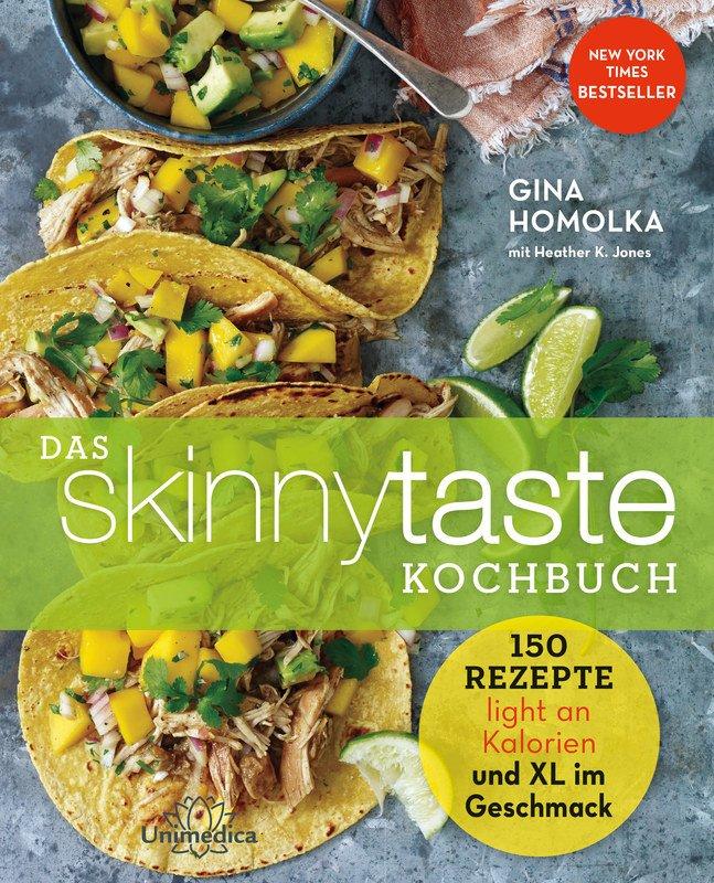 Das Skinnytaste Kochbuch, Gina Homolka, 150 Rezepte light an ...