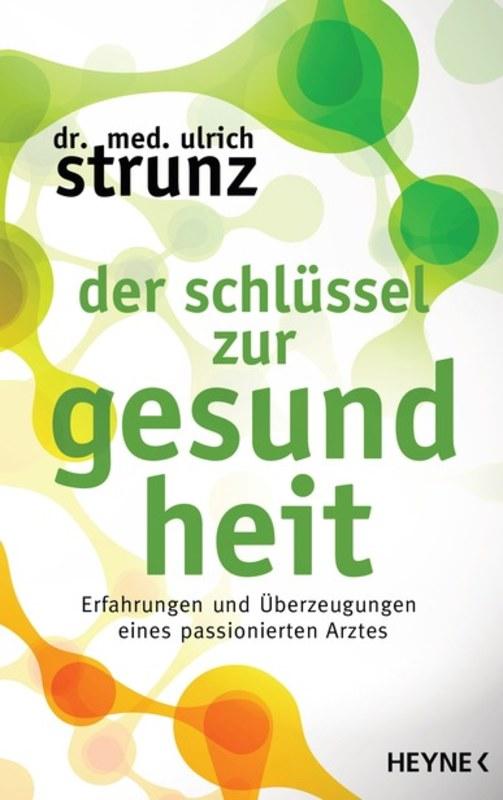 Der Schlüssel zur Gesundheit, Ulrich Strunz, Erfahrungen und ...