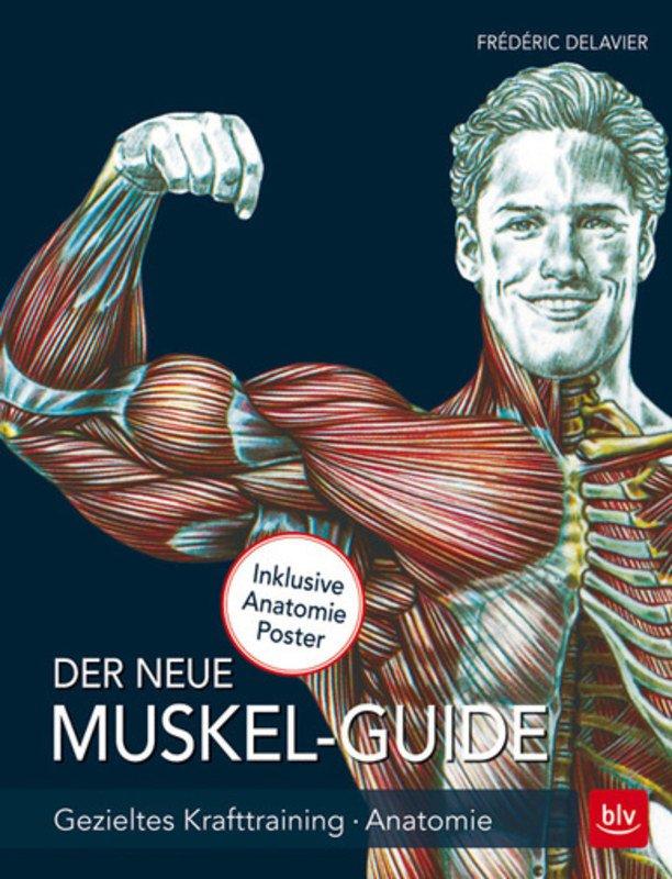 Der neue Muskel Guide, Frederic Delarue, Gezieltes Krafttraining ...