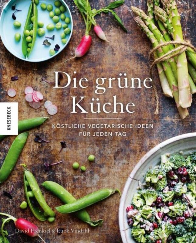 Die grüne Küche, David Frenkiel / Luise Vindahl, Köstliche ...