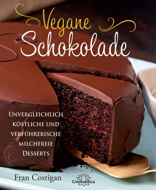 vegane schokolade vegane schokolade fran costigan unvergleichlich k stliche und. Black Bedroom Furniture Sets. Home Design Ideas